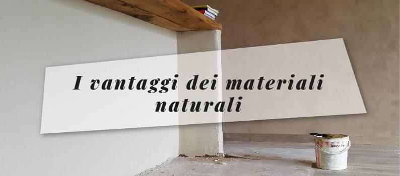 I vantaggi dei materiali naturali