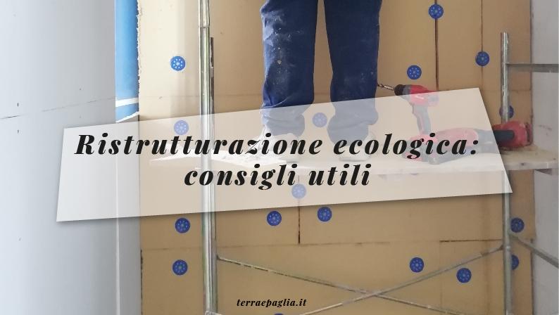 Ristrutturazione ecologica: consigli utili